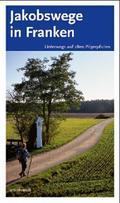 Jakobswege in Franken - Bd.1