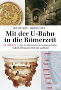 Mit der U-Bahn in die Römerzeit