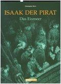 Isaak der Pirat - Das Eismeer