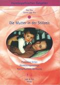 Homöopathischer Ratgeber: Die Mutter in der Stillzeit; Bd.8