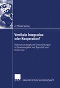Vertikale Integration oder Kooperation?