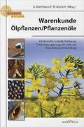 Warenkunde Ölsaaten / Pflanzenöle