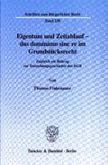 Eigentum und Zeitablauf - das dominium sine re im Grundstücksrecht.