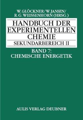 Handbuch der experimentellen Chemie Sekundarbereich II: Chemische Energetik; Bd.7