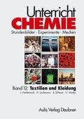 Unterricht Chemie: Textilien und Kleidung; Bd.12