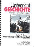 Unterricht Geschichte: Liberalismus und Nationalstaat; Reihe A; Bd.11