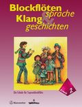 Blockflötensprache und Klanggeschichten, Schule für Sopranblockflöte - Bd.2