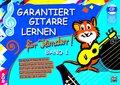 Garantiert Gitarre lernen für Kinder: Kinderleicht Akkorde lernen, spielend leicht Noten lernen, mit mehr als 60 Kinderliedern, mit Internet Unterstützung, m.; Bd.1
