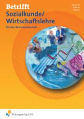 Betrifft Sozialkunde / Wirtschaftslehre, Ausgabe Rheinland-Pfalz, Basislernbaustein: Arbeitsheft