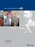 100 Jahre Deutsche Röntgengesellschaft 1905-2005, m. CD-ROM
