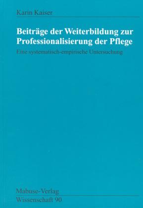 Beiträge der Weiterbildung zur Professionalisierung der Pflege