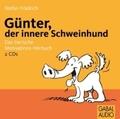 Günter, der innere Schweinehund (2 Audio-CDs)