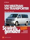 So wird's gemacht: VW Multivan, VW Transporter ab 5/03; Bd.134