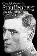 Stauffenberg und das Attentat des 20. Juli 1944