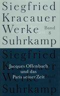 Werke: Jacques Offenbach und das Paris seiner Zeit; Bd.8