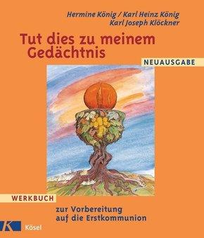 Tut dies zu meinem Gedächtnis; Werkbuch zur Vorbereitung auf die Erstkommunion, Neuausg.