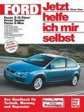 Jetzt helfe ich mir selbst: Ford Focus 3-/5-Türer, Focus Turnier, Focus C-MAX (ab Modelljahr 2003); Bd.246