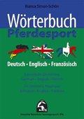 Wörterbuch Pferdesport, Deutsch-Englisch-Französich - Equestrian Dictionary, German-English-French - Dictionnaire Equestre, Allmand-Anglais-Francais