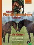 Wenn Pferde sprechen könnten . . . sie können!