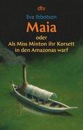 Maia oder Als Miss Minton ihr Korsett in den Amazonas warf