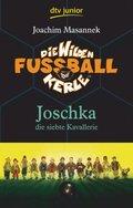 Die wilden Fußballkerle - Joschka, die siebte Kavallerie
