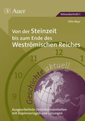 Geschichte aktuell: Von der Steinzeit bis zum Ende des Weströmischen Reiches
