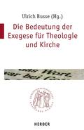 Die Bedeutung der Exegese für Theologie und Kirche