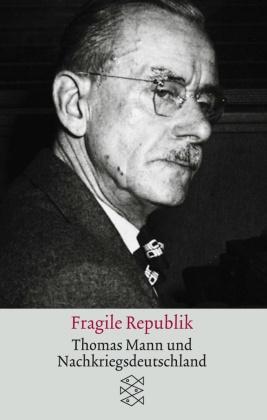 Mann, Fragile Republik