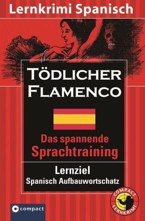 Tödlicher Flamenco - Lernkrimi Spanisch