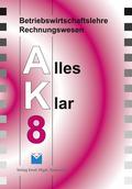 Betriebswirtschaftslehre/Rechnungswesen AK, Ausgabe Realschule: 8. Jahrgangsstufe