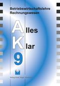 Betriebswirtschaftslehre/Rechnungswesen AK, Ausgabe Realschule: 9. Jahrgangsstufe