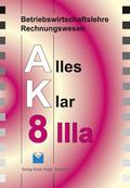 Betriebswirtschaftslehre/Rechnungswesen AK, Ausgabe Realschule: 8. Jahrgangsstufe, IIIa