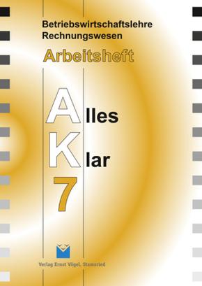 Betriebswirtschaftslehre/Rechnungswesen AK, Ausgabe Realschule: 7. Jahrgangsstufe, Arbeitsheft