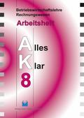 Betriebswirtschaftslehre/Rechnungswesen AK, Ausgabe Realschule: 8. Jahrgangsstufe, Arbeitsheft