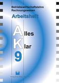 Betriebswirtschaftslehre/Rechnungswesen AK, Ausgabe Realschule: 9. Jahrgangsstufe, Arbeitsheft