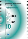 Betriebswirtschaftslehre/Rechnungswesen AK, Ausgabe Realschule: 10. Jahrgangsstufe, Arbeitsheft
