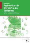 Arbeitsheft Fachwerker/in, Werker/in im Gartenbau