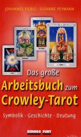 Das große Arbeitsbuch zum Crowley-Tarot