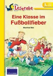 Eine Klasse im Fußballfieber - Leserabe 3. Klasse - Erstlesebuch für Kinder ab 8 Jahren