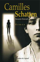 Camilles Schatten. Roman