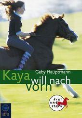 Kaya will nach vorn   ; Deutsch;  -
