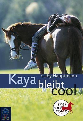 Kaya bleibt cool