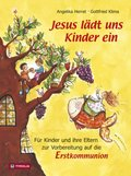 Jesus lädt uns Kinder ein. Für Kinder und ihre Eltern