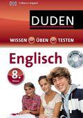 Duden Wissen - Üben - Testen: Englisch 8. Klasse, m. CD-ROM