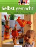 Selbst gemacht!: Ideen mit Stoff für Frühjahr und Ostern