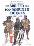 Die Armeen des 100-jährigen Krieges 1337-1453