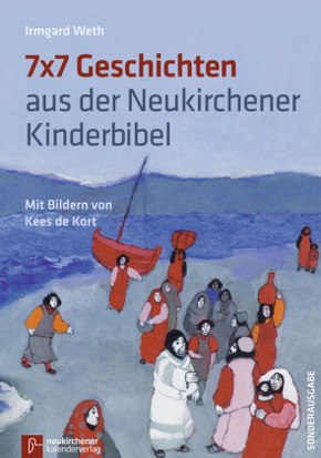 7 x 7 Geschichten aus der Neukirchener Kinder-Bibel