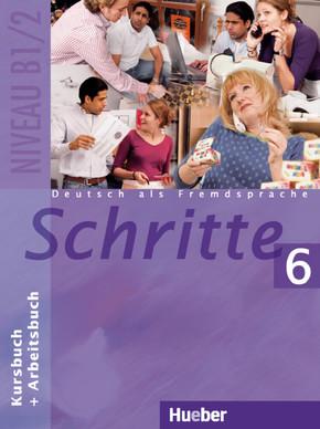 Schritte - Deutsch als Fremdsprache: Kursbuch + Arbeitsbuch; Bd.6