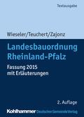 Landesbauordnung Rheinland-Pfalz: Fassung 2015 mit Erläuterungen