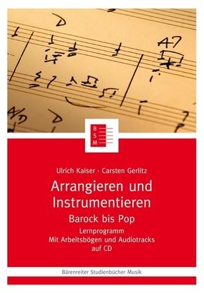 Arrangieren und Instrumentieren, Barock bis Pop, m. CD-ROM